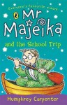 Mr Majeika And The School Trip - Humphrey Carpenter