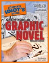 The Complete Idiot's Guide to Creating a Graphic Novel, 2nd Edition - Nat Gertler, Steve Lieber