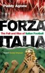 Forza Italia: The Fall and Rise of Italian Football - Paddy Agnew