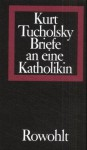 Briefe an eine Katholikin 1929-1931 - Kurt Tucholsky