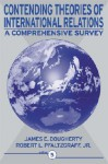 Contending Theories of International Relations: A Comprehensive Survey (5th Edition) - James E. Dougherty, Robert L. Pfaltzgraff