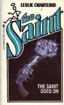 The Saint Goes On - Leslie Charteris