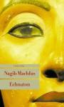 Echnaton: Der in der Wahrheit lebt - Naguib Mahfouz, Nagib Machfus, Doris Kilias