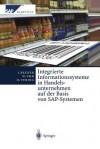 Integrierte Informationssysteme in Handelsunternehmen Auf Der Basis Von SAP-Systemen - E Kosilek, S Neumann, Oliver Vering