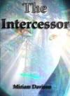 The Intercessor - Miriam Davison, Chris Watson