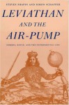 Leviathan and the Air-Pump - Steven Shapin, Simon Schaffer