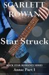 Star Struck: Rock Star Erotic Romance (Part 1): (Rock Stars, Short Read) - Scarlett Rowan