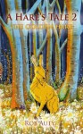 A Hare's Tale 2 - The Golden Hare (A Hare's Tale Book Series) - Rob Auty, Tim Budgen, Chaz Wood