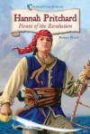 Hannah Pritchard: Pirate of the Revolution - Bonnie Pryor