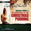 The Adventure of the Christmas Pudding (Dramatised) - Agatha Christie, John Moffat, Donald Sinden, Sian Phillips