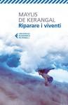 Riparare i viventi - Maylis de Kerangal, Maria Baiocchi, Alessia Piovanello
