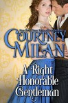 A Right Honorable Gentleman - Courtney Milan