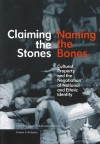 Claiming the Stones, Naming the Bones: Cultural Property and the Negotiation of National and Ethnic Identity (Issues & Debates) - Elazar Barkan