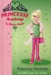 Princesse Noémie N'oublie Pas Ses Amies - Vivian French, Natacha Godeau, Orchard Books