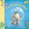 I'm Big Enough Now! - Pamela Duncan Edwards, Rebecca Harry