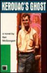 Kerouac's Ghost - Ken McGoogan