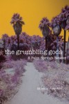 The Grumbling Gods: A Palm Springs Reader - Peter Wild
