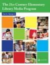 The 21st Century Elementary Library Media Program - Carl A. Harvey II