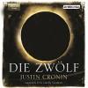 Die Zwölf (Passage-Trilogie 2) - Justin Cronin, David Nathan, Der Hörverlag