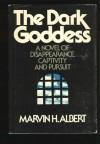 The Dark Goddess - Marvin H. Albert