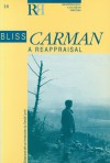 Bliss Carman: A Reappraisal - Gerald Lynch