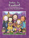 Today Is Easter! (Today Is--Holiday Series Book 4) - P.K. Hallinan