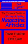 The Complete Guide to Writing and Selling Magazine Articles - Peggy Fielding, Dan Case