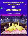 Charly und Marlies Abenteuer im Weltraum (German Edition) - G. F. Bileck, Jim Eldridge