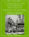 A Treatise on the Fundamental Principles of Violin Playing (Oxford Early Music Series) - Leopold Mozart, Editha Knocker, Alfred Einstein