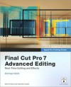 Apple Pro Training Series: Final Cut Pro 7 Advanced Editing: Real-Time Editing and Effects - Michael Wohl