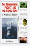 The Manhattan Project and the Atomic Bomb in American History - Doreen Gonzales