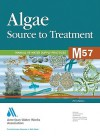 Awwa Manual M57, Algae: Source To Treatment - American Water Works Association