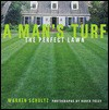 A Man's Turf: The Perfect Lawn - Warren Schultz