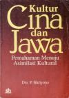 Kultur Cina dan Jawa: Pemahaman Menuju Asimilasi Kultural - P. Hariyono