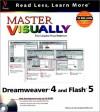 Master Visually TM Dreamweaver. 4 and Flash TM 5 [With CDROM] - Sherry Willard Kinkoph Gunter, Mike Wooldridge