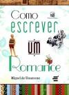 Como Escrever um Romance - Miguel de Unamuno