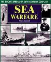 The Encyclopedia 20th Century Conflict: Sea Warfare - Paul Kemp
