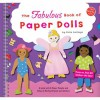 The Fabulous Book of Paper Dolls: A Book with 6 Paper People and Piles of Perfect Punch-out Clothes - Julie Collings