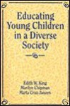 Educating Youth Children in a Diverse Society - Edith W. King, Marilyn Chipman, Marta Cruz-Jansen