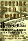Getting Rich in America: 8 Simple Rules for Building a Fortune- And a Satisfying Life - Dwight R. Lee, Richard B. McKenzie