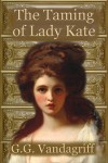 The Taming of Lady Kate - G.G. Vandagriff