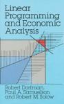 Linear Programming and Economic Analysis - J. Robert Dorfman, Robert M. Solow, Paul Anthony Samuelson, Paul A. Samuelson