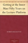 Getting at the Inner Man/Fifty Years on the Lecture Platform - Russell H. Conwell, Robert Shackleton