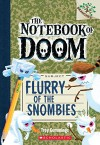 The Notebook of Doom #7: Flurry of the Snombies (A Branches Book) - Troy Cummings