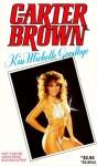 Kiss Michelle Goodbye - Carter Brown