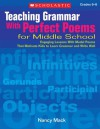 Teaching Grammar With Perfect Poems For Middle School: Engaging Lessons With Model Poems That Motivate Kids to Learn Grammar and Write Well - Nancy MacK