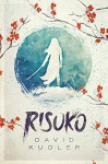 Risuko: A Kunoichi Tale (Teen Historical Adventure) (Seasons of the Sword Book 1) (English Edition) - David Kudler
