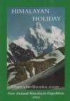 Himalayan Holiday: New Zealand Himalayan Expedition 1953 - Athol Roberts, MT Monteith, Graham McCallum, Philip Gardner