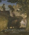 George Clausen & the Picture of English Rural Life - Kenneth McConkey