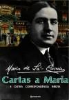 Cartas a Maria e outra correspondência inédita - Mário de Sá-Carneiro, Marina Tavares Dias